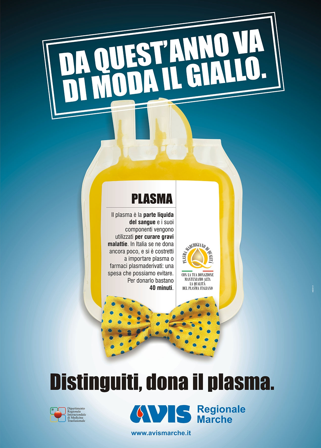 Da quest'anno va di moda il giallo. Distinguiti, dona plasma.